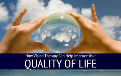 How Vision Therapy Can Help Improve Your Quality of life